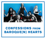Confessions from Baroque[n] Hearts